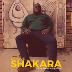 Darque - Shakara Ft. Rhey Osborne